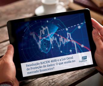 E-book: Resolução BACEN 4658 e a Lei Geral de Proteção de dados: O que muda no mercado financeiro?