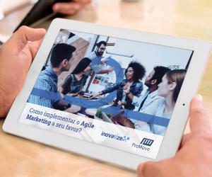 E-book: Como implementar o Agile Marketing a seu favor?