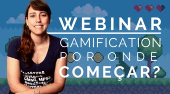 Webinar - Gamification: Por onde começar?