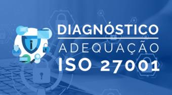 Diagnóstico adequação ISO 27001